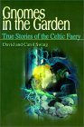 Gnomes in the Garden: True Stories of the Celtic Faery